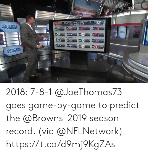 Cleveland Browns, Memes, and Access: CLEVELAND BROWNS RECRD  0-0  TOTA  ACCESS  SCHEDULE  VS  BYE WEEK 7  vs  12  D ACCES 2018: 7-8-1  @JoeThomas73 goes game-by-game to predict the @Browns' 2019 season record. (via @NFLNetwork) https://t.co/d9mj9KgZAs