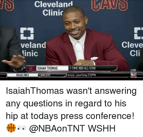 nba all stars: Cleveland MAV  Clinic  veland  inic  Cleve  Cli  ISAIAH THOMAS  2-TIME NBA ALL-STAR  LIVE  TV  HEADLINES CAVALIERS  rence: courtesy ESPN IsaiahThomas wasn't answering any questions in regard to his hip at todays press conference! 🏀👀 @NBAonTNT WSHH