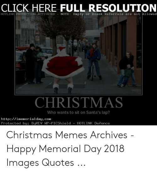 Funny Merry Christmas Memes: CLICK HERE FULL RESOLUTION  HOTLINK PROTECTION ACTIVATED NOTE: Empty or Blank Referrals are not Allowed  CHRISTMAS  Who wants to sit on Santa's lap?  http://imemorialday.com  Protected by: ByREV WP-PICShield -HOTLINK Defence Christmas Memes Archives - Happy Memorial Day 2018 Images Quotes ...