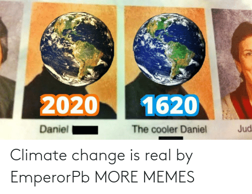 climate change: Climate change is real by EmperorPb MORE MEMES