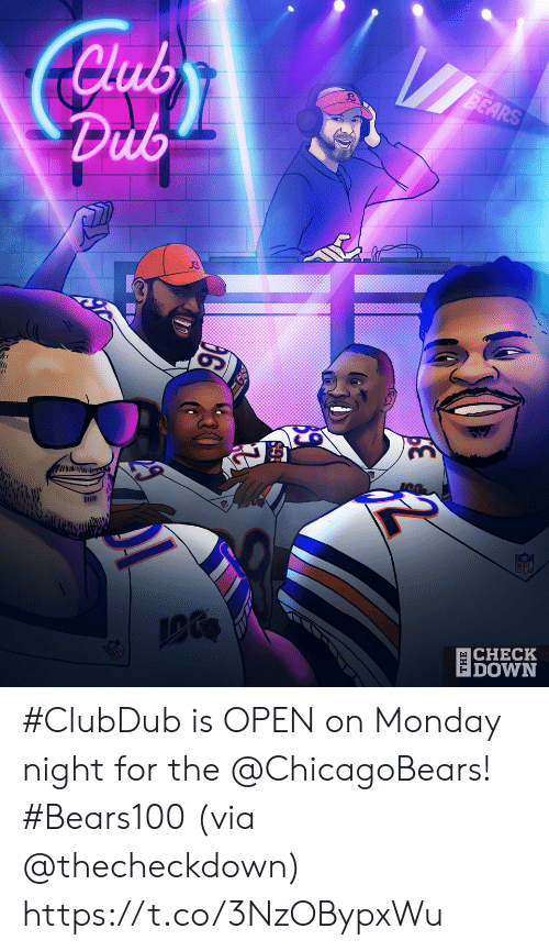 Club, Memes, and Nfl: Club  Dub  BEARS  GN  Inll  NFL  CHECK  DOWN   анL #ClubDub is OPEN on Monday night for the @ChicagoBears! #Bears100 (via @thecheckdown) https://t.co/3NzOBypxWu
