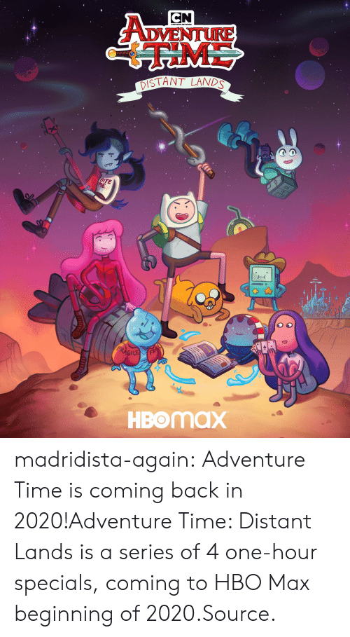 bite: CN  ADVENTURE  ME  DISTANT LANDS  BITE  ME  FRAGILE  HBOMAX madridista-again:  Adventure Time is coming back in 2020!Adventure Time: Distant Lands is a series of 4 one-hour specials, coming to HBO Max beginning of 2020.Source.