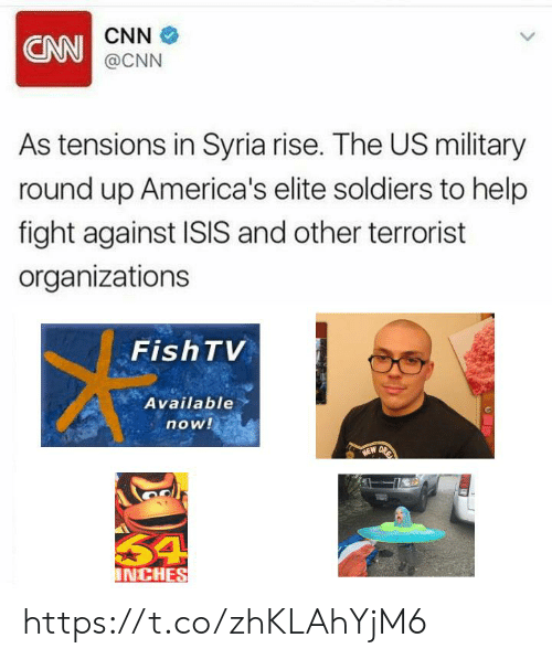 us military: CNN  CNN  @CNN  As tensions in Syria rise. The US military  round up America's elite soldiers to help  fight against ISIS and other terrorist  organizations  FishTV  Available  now!  54  NCHES https://t.co/zhKLAhYjM6