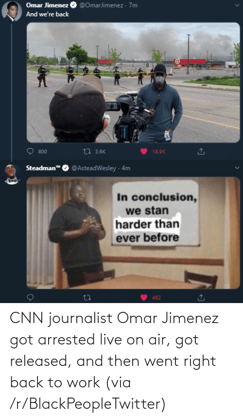 and then: CNN journalist Omar Jimenez got arrested live on air, got released, and then went right back to work (via /r/BlackPeopleTwitter)