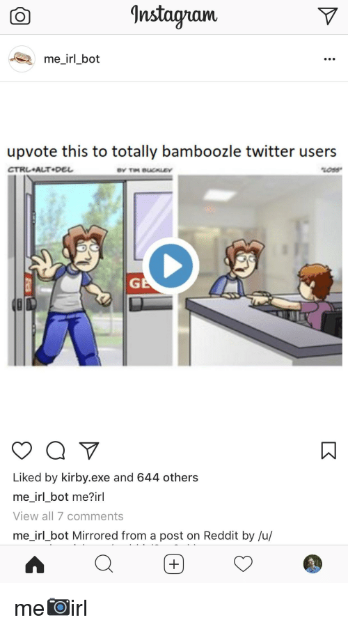 CO ^nstagram Me_irl_bot Upvote This to Totally Bamboozle