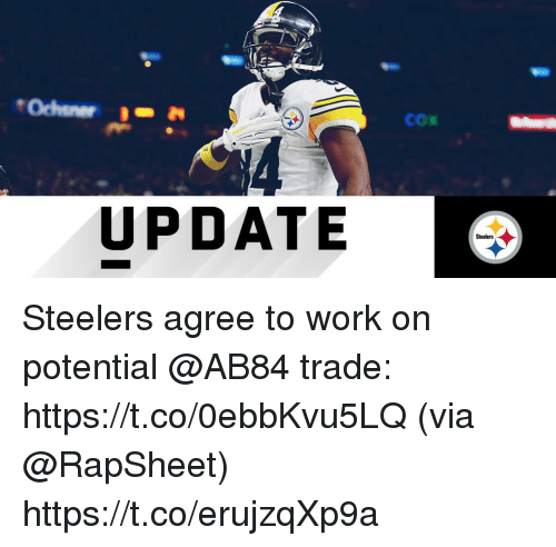 Memes, Work, and Steelers: cO  UPDATE  Steelers Steelers agree to work on potential @AB84 trade: https://t.co/0ebbKvu5LQ (via @RapSheet) https://t.co/erujzqXp9a