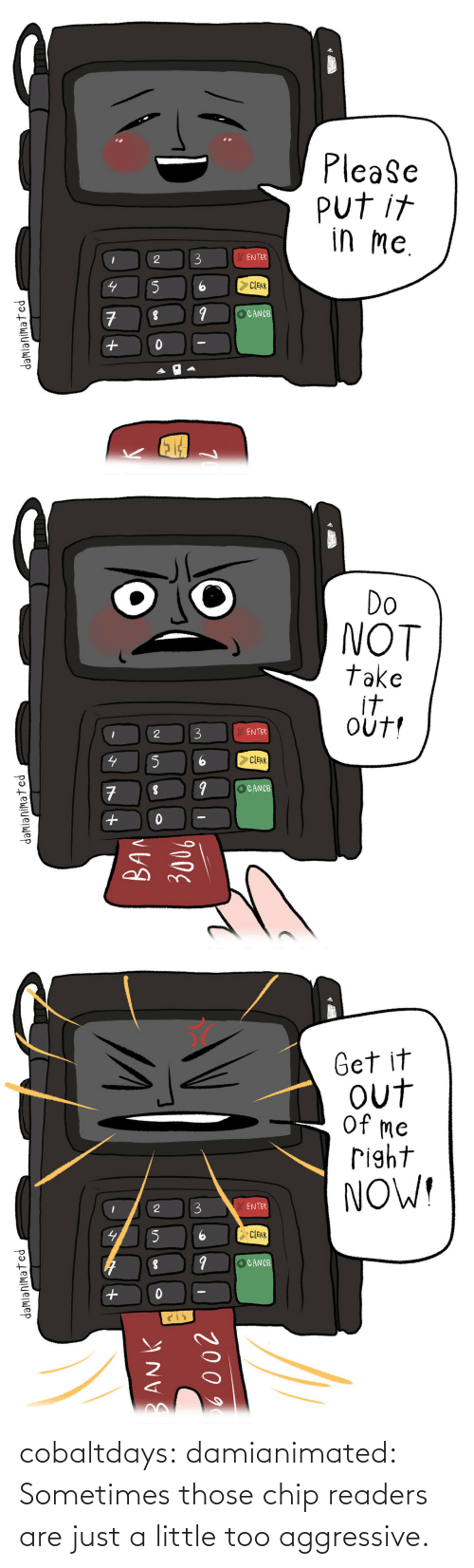 gif: cobaltdays: damianimated: Sometimes those chip readers are just a little too aggressive.