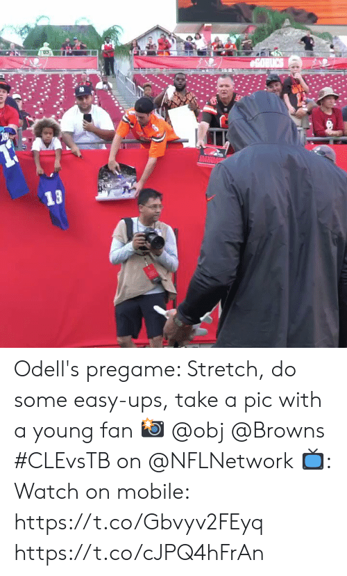 Memes, Ups, and Browns: COBICS  13  D Odell's pregame: Stretch, do some easy-ups, take a pic with a young fan 📸 @obj @Browns  #CLEvsTB on @NFLNetwork 📺: Watch on mobile: https://t.co/Gbvyv2FEyq https://t.co/cJPQ4hFrAn