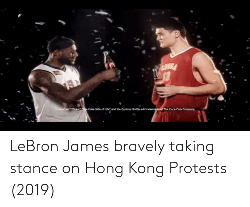 Coca-Cola, LeBron James, and Hong Kong: CoeCoke  Coke Side of Lie and the Contour Botte ark trademri.o The Coca Cola Company LeBron James bravely taking stance on Hong Kong Protests (2019)