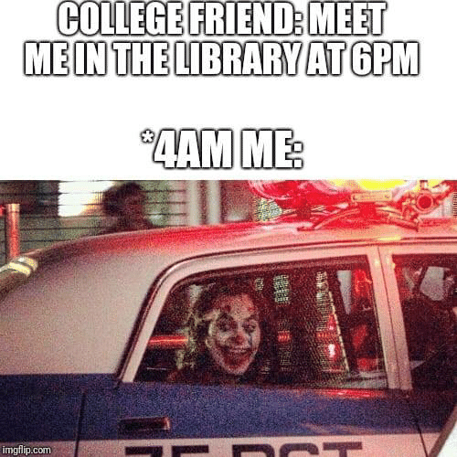 "mein: COLLEGE FRIEND: MEET  MEIN THE LIBRARY AT GPM  ""4АМ МЕ  imgflip.com"
