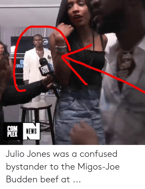 Migos Joe Budden Memes: COM  NEWS  PLEX Julio Jones was a confused bystander to the Migos-Joe Budden beef at ...