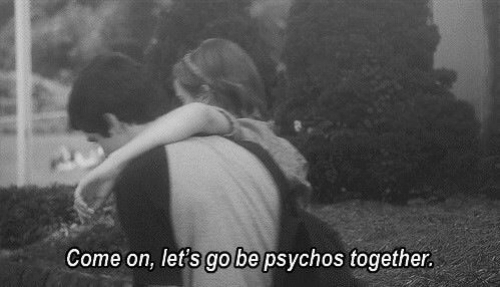 Together, Let's, and Lets Go: Come on, let's go be psychos together