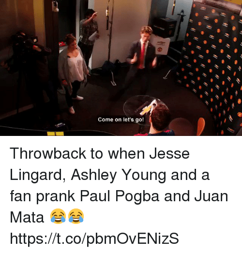 paul pogba: Come on let's go! Throwback to when Jesse Lingard, Ashley Young and a fan prank Paul Pogba and Juan Mata 😂😂 https://t.co/pbmOvENizS