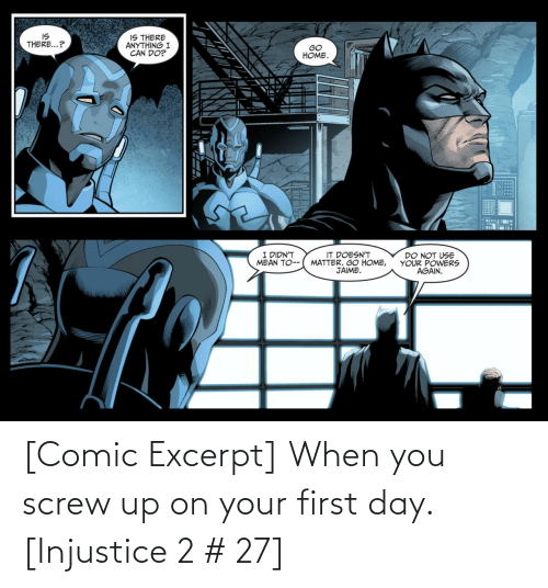 comic: [Comic Excerpt] When you screw up on your first day. [Injustice 2 # 27]