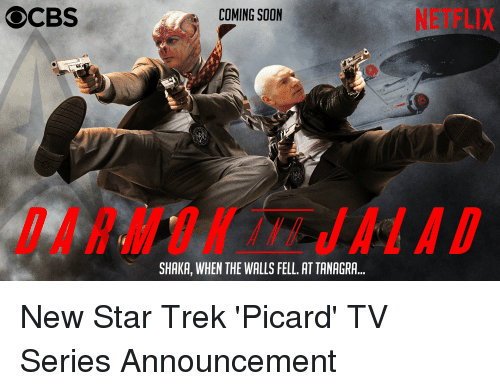 picard: COMING SOON  NETFLIX  DARMUNAJALAD  SHAKA, WHEN THE WALLS FELL. AT TANAGRA... New Star Trek 'Picard' TV Series Announcement
