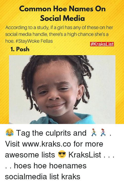 posh: Common Hoe Names On  Social Media  According to a study, if a girl has any of these on her  social media handle, there's a high chance she's a  hoe. #StayWoke Fellas  #KraksList  1. Posh 😂 Tag the culprits and 🏃🏽🏃🏽♀️ . Visit www.kraks.co for more awesome lists 😎 KraksList . . . . . hoes hoe hoenames socialmedia list kraks