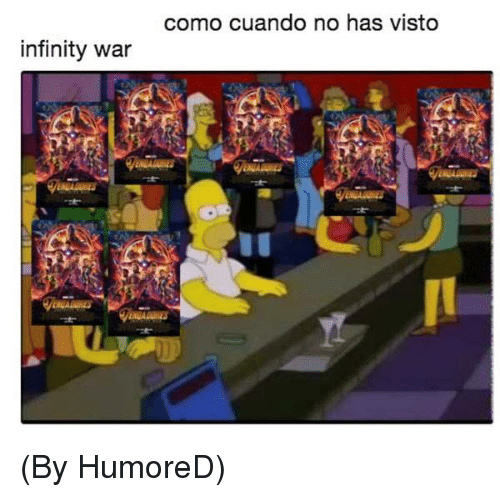 Memes, Infinity, and 🤖: como cuando no has visto  infinity war (By HumoreD)