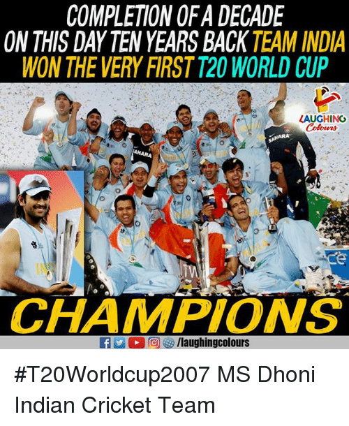 indian cricket: COMPLETION OF A DECADE  ON THIS DAY TEN YEARS BACKTEAM INDIA  WON THE VERY FIRST T20 WORLD CUP  LAUGHINC  Tth  CHAMPIONS  f/laughingcolours #T20Worldcup2007  MS Dhoni Indian Cricket Team