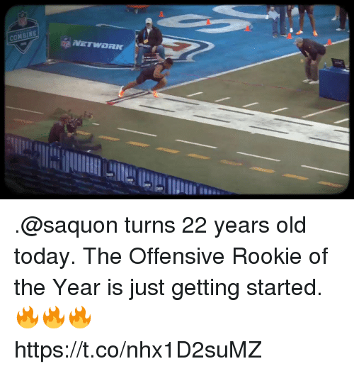 Memes, Today, and Old: CONBINE .@saquon turns 22 years old today.  The Offensive Rookie of the Year is just getting started. 🔥🔥🔥 https://t.co/nhx1D2suMZ
