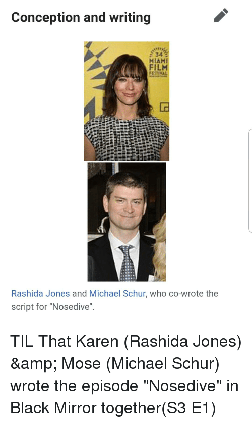 "Miah: Conception and writing  34  MIAH  Rashida Jones and Michael Schur, who co-wrote the  script for ""Nosedive"""