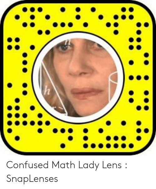 Snaplenses: Confused Math Lady Lens : SnapLenses