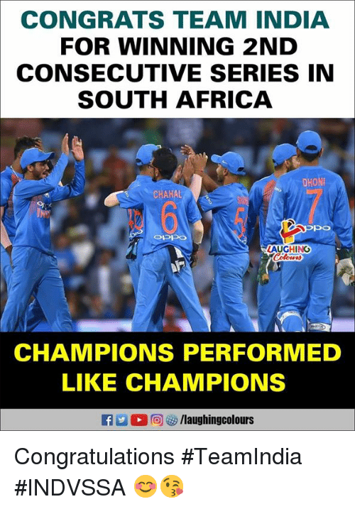 Africa, Congratulations, and India: CONGRATS TEAM INDIA  FOR WINNING 2ND  CONSECUTIVE SERIES IN  SOUTH AFRICA  DHON  CHAHAL  OPPO  LAUGHING  CHAMPIONS PERFORMED  LIKE CHAMPIONS  G M (2回 s /laughingcolours Congratulations #TeamIndia #INDVSSA 😊😘