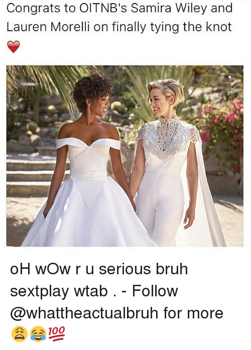 the knot: Congrats to OITNB's Samira Wiley and  Lauren Morelli on finally tying the knot oH wOw r u serious bruh sextplay wtab . - Follow @whattheactualbruh for more😩😂💯