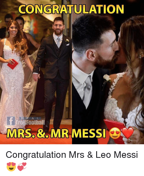 congratulation: CONGRATULATION  R E A L  MRS.&MR MESS Congratulation Mrs & Leo Messi 😍💞