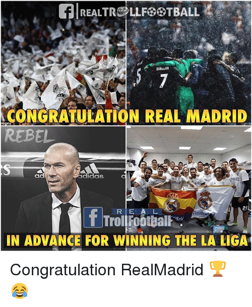 congratulation: CONGRATULATION REAL MADRID  REBEL  ad  didas  RE A  L  Rea  IN ADVANCE FOR WINNING THE LA LIGA Congratulation RealMadrid 🏆😂