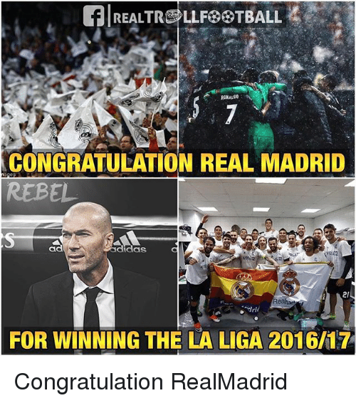 congratulation: CONGRATULATION REAL MADRID  REBEL  ad  didas  Rea  FOR WINNING THE LA LIGA 2016l17 Congratulation RealMadrid