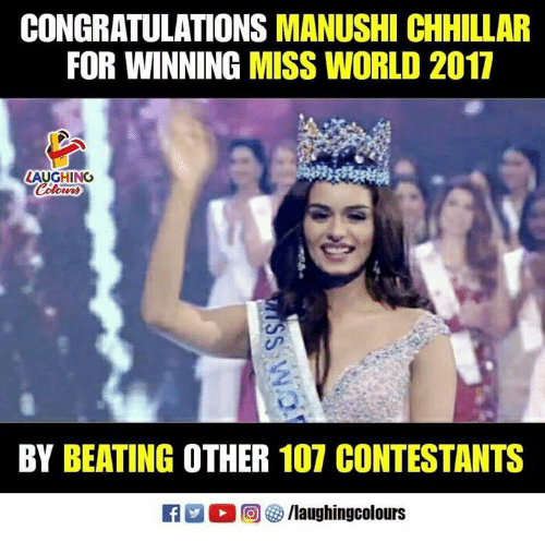 Congratulations, World, and Indianpeoplefacebook: CONGRATULATIONS MANUSHI CHHILLAR  FOR WINNING MISS WORLD 2017  LAUGHING  BY BEATING OTHER 107 CONTESTANTS