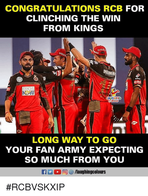 Army, Congratulations, and Indianpeoplefacebook: CONGRATULATIONS RCB FOR  CLINCHING THE WIN  FROM KINGS  AUGHING  LONG WAY TO GO  YOUR FAN ARMY EXPECTING  SO MUCH FROM YOU  2 0回够/laughin gcolours #RCBVSKXIP