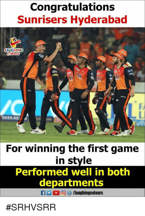 Congratulations, Game, and Indianpeoplefacebook: Congratulations  Sunrisers Hyderabad  LAUGH N  Coli  ED  TATA  For winning the first game  in style  Performed well in both  departments  f/laughingcolours #SRHVSRR