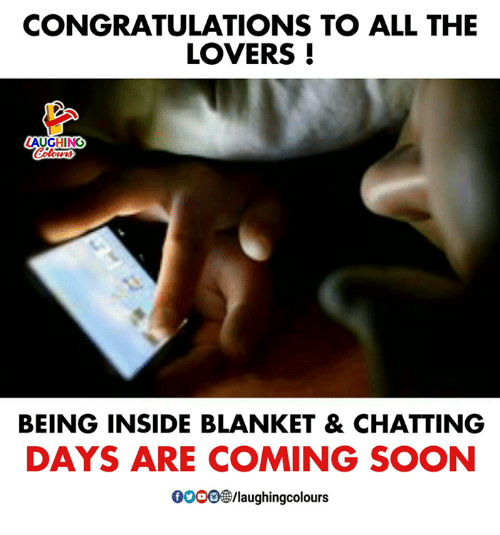 Soon..., Congratulations, and Indianpeoplefacebook: CONGRATULATIONS TO ALL THE  LOVERS!  AUGHING  BEING INSIDE BLANKET & CHATTING  DAYS ARE COMING SOON  00o0 /laughingcolour