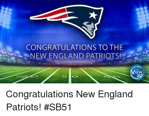 Memes, New England Patriots, and 🤖: CONGRATULATIONS TO THE  NEW ENGLAND PATRIOTSI  THE  IEW Congratulations New England Patriots! #SB51