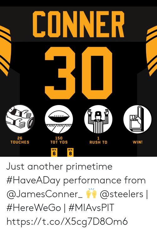 gad: CONNER  30  GAD  26  TOUCHES  150  ТOт YDS  1  RUSH TD  WIN!  WK  WK  CO  ב  HHtt Just another primetime #HaveADay performance from @JamesConner_ 🙌  @steelers | #HereWeGo | #MIAvsPIT https://t.co/X5cg7D8Om6