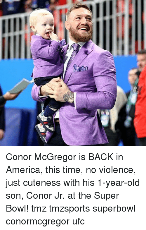 mcgregor: Conor McGregor is BACK in America, this time, no violence, just cuteness with his 1-year-old son, Conor Jr. at the Super Bowl! tmz tmzsports superbowl conormcgregor ufc