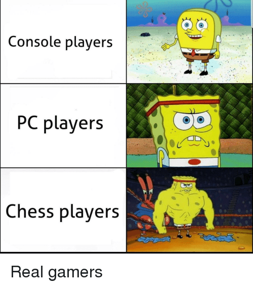 Chess, Real, and Gamers: Console players  PC players  Chess players Real gamers
