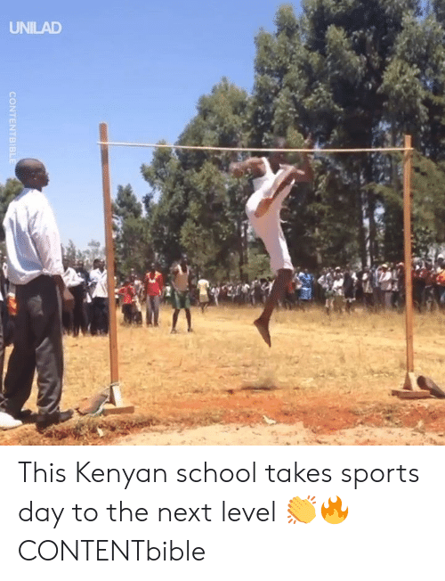 Dank, School, and Sports: CONTENTBIB This Kenyan school takes sports day to the next level 👏🔥  CONTENTbible