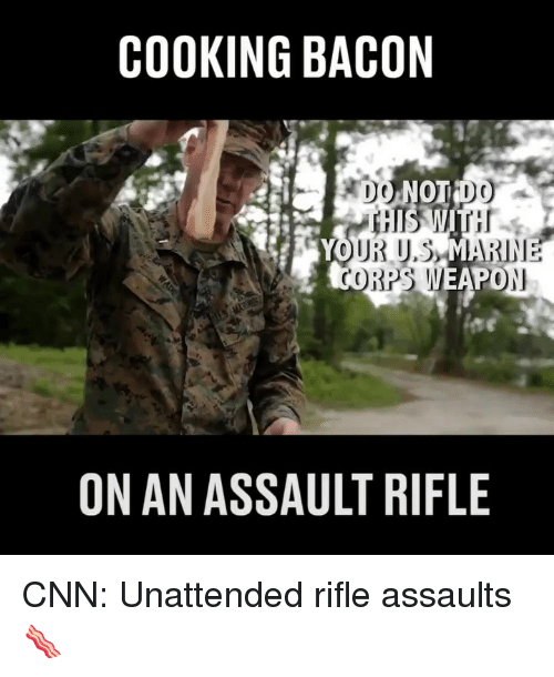 cnn.com, Memes, and Bacon: COOKING BACON  PO  ON AN ASSAULT RIFLE CNN: Unattended rifle assaults 🥓
