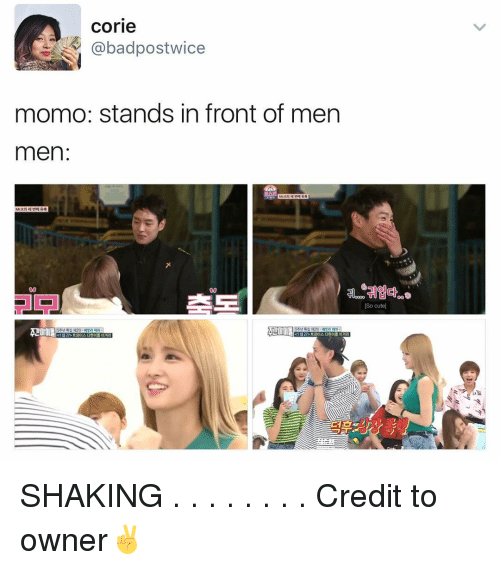 Cori: Corie  Cabadpostwice  momo: stands in front of men  men  So cute SHAKING . . . . . . . . Credit to owner✌