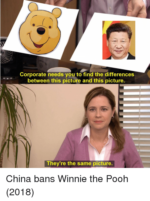 Winnie the Pooh, China, and Corporate: Corporate needs you to find the differences  between this picture and this picture.  They're the same picture China bans Winnie the Pooh (2018)