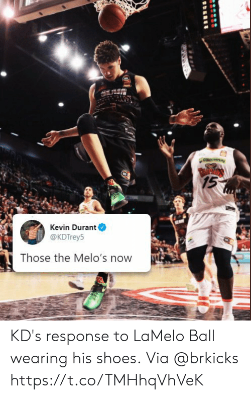 Kevin Durant: couniversiay  TARPROS  15  Kevin Durant  @KDTrey5  Those the Melo's now KD's response to LaMelo Ball wearing his shoes.  Via @brkicks https://t.co/TMHhqVhVeK
