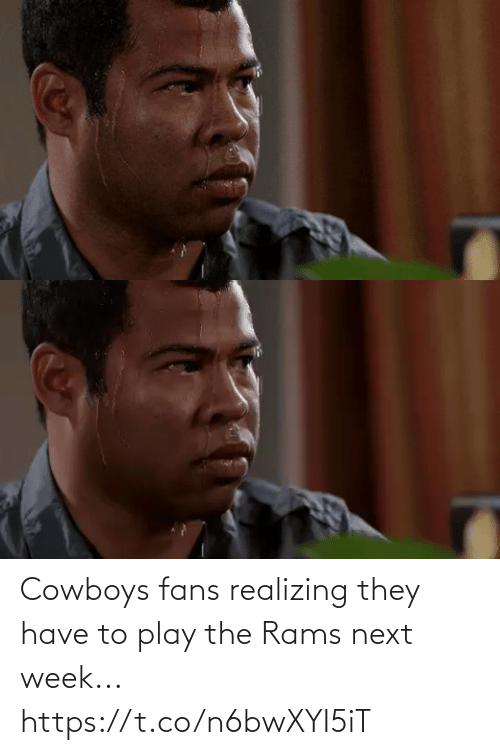 Dallas Cowboys, Football, and Nfl: Cowboys fans realizing they have to play the Rams next week... https://t.co/n6bwXYI5iT