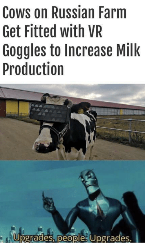 Upgrades: Cows on Russian Farm  Get Fitted with VR  Goggles to Increase Milk  Production  Upgrades, people: Upgrades.  Te