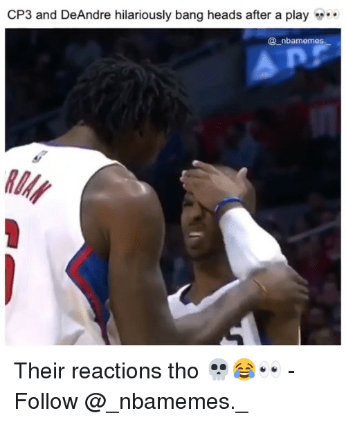 cp3: CP3 and DeAndre hilariously bang heads after a play  @ nbamemes  RIN Their reactions tho 💀😂👀 - Follow @_nbamemes._