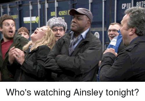 ainsley: CPI  삐 420051  CP Who's watching Ainsley tonight?