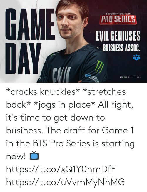BTS: *cracks knuckles* *stretches back* *jogs in place*  All right, it's time to get down to business. The draft for Game 1 in the BTS Pro Series is starting now!  📺 https://t.co/xQ1Y0hmDfF https://t.co/uVvmMyNhMG
