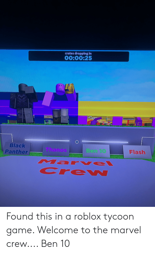 Roblox Thanos Game Crates Dropping In O00025 Black Panther Thanos Flash Ben 10 Mar Vel Cre W Found This In A Roblox Tycoon Game Welcome To The Marvel Crew Ben 10 Black Meme On Esmemes Com