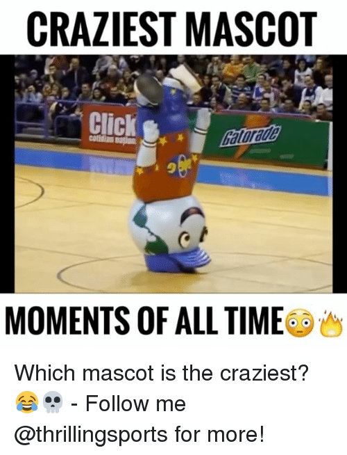 mascots: CRAZIEST MASCOT  9  MOMENTS OF ALL TIMEo Which mascot is the craziest?😂💀 - Follow me @thrillingsports for more!
